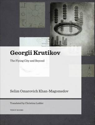 Georgii Krutikov - The Flying City and Beyond (Paperback)