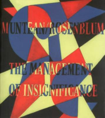 Muntean / Rosenblum - the Management of Insignificance (Paperback)