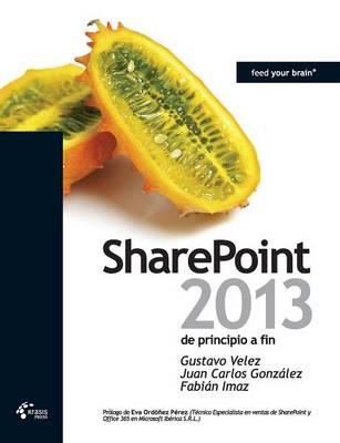 Sharepoint 2013 de Principio a Fin (Paperback)