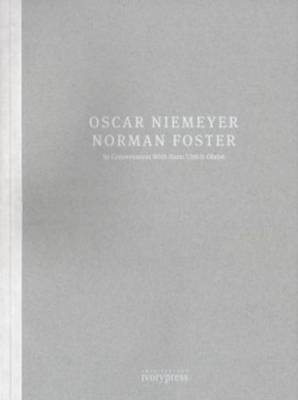 Oscar Niemeyer and Norman Foster in Conversation with Hans U. Obrist (Paperback)