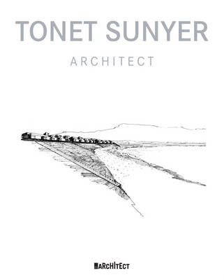 Tonet Sunyer: Architect (Hardback)