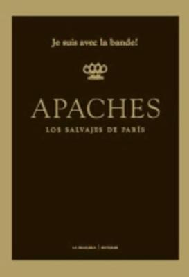 Apaches. Los salvajes de Paris