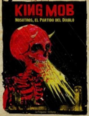 King Mob. Nosotros, El Partido Del Diablo (Paperback)