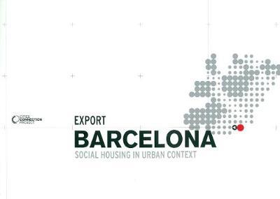 Barcelona:: Social Housing in Urban Context (Paperback)