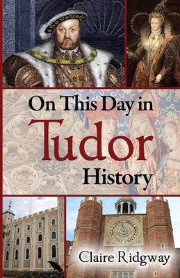 On This Day in Tudor History (Paperback)