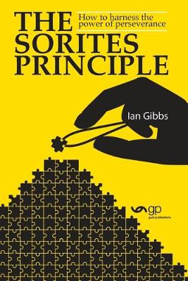 The Sorites Principle: How to harness the power of perseverance (Paperback)