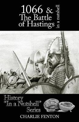 1066 & the Battle of Hastings in a Nutshell (Paperback)