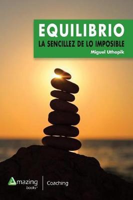 Equilibrio: La Sencillez de Lo Imposible (Paperback)
