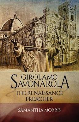 Girolamo Savonarola: The Renaissance Preacher (Paperback)