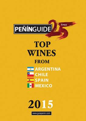 Penin Guide Top Wines from Argentina, Chile, Spain and Mexico 2015 (Paperback)