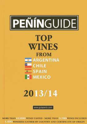 Penin Guide: Top Wines from Argentina, Chile, Spain and Mexico: 2013-14 (Paperback)
