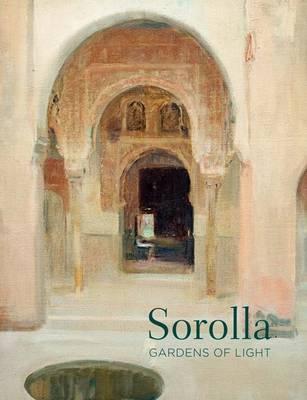 Sorolla: Gardens of Light (Paperback)