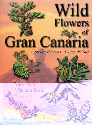 Wild Flowers of Gran Canaria: Identification Guide - Illustrated Map and Book - Turquesa Guide Series (Sheet map, folded)