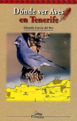 Donde Ver Aves en Tenerife [Where to Watch Birds in Tenerife] (Paperback)