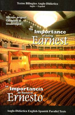 The Importance of Being Earnest: Parallel Text: English-Spanish Parallel Texts (Paperback)