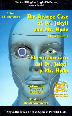 The Strange Case of Dr. Jekyll and Mr Hyde: Spanish and English Parallel Texts (Paperback)