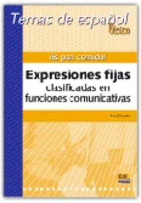 Temas de espanol: Es pan comido!Expresiones fijas clasificadas en funciones (Paperback)