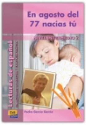Lecturas de espanol - Edinumen: En agosto del 77 nacias tu (Paperback)