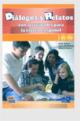 Dialogos y relatos - con actividades para la clase de espanol: Libro (A1+A2) (Paperback)