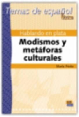 Hablando En Plata: Modismos y Metaforas (Paperback)