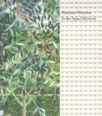 Matthias Weischer: In the Space Between (Paperback)