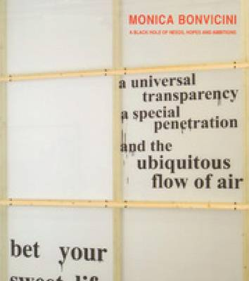 Monica Bonvicini - a Black Hole of Needs, Hopes and Ambitions (Paperback)