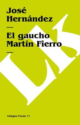 El gaucho Martin Fierro - Poesia (Linkgua) (Paperback)