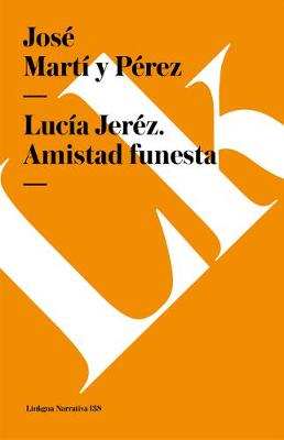 Lucia Jerez. Amistad Funesta - Narrativa (Paperback)