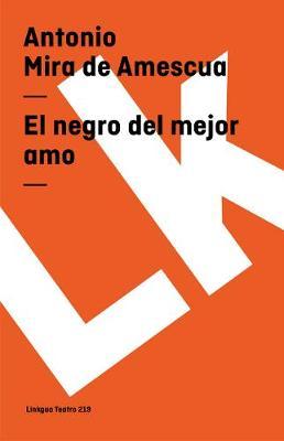El negro del mejor amo - Teatro (Paperback)