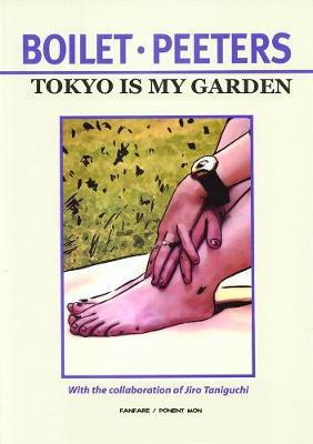 Tokyo Is My Garden (Paperback)