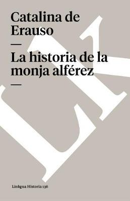 La historia de la monja alferez - Memoria (Paperback)