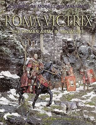 Roma Victrix: The Roman Army in Miniature (Paperback)