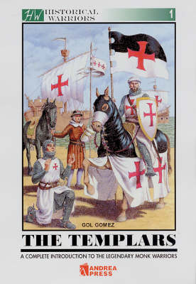 The Templars: A Complete Introduction to the Legendary Monk Warriors (Paperback)
