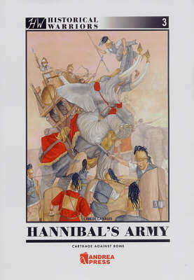 Hannibal'S Army: Carthage Against Rome (Paperback)