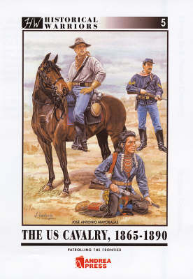 Us Cavalry, 1865-1890, the: Patrolling the Frontier (Paperback)