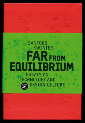 Far from Equilibrium: Essays on Technology and Design Culture (Hardback)