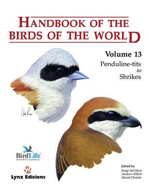 Handbook of the Birds of the World: Penduline-Tits to Shrikes v. 13 (Hardback)