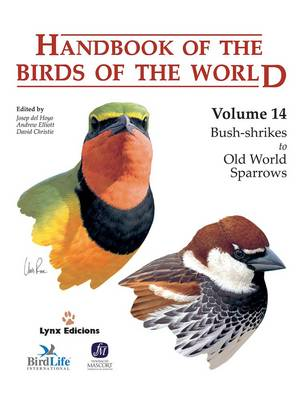 Handbook of the Birds of the World: Bush-Shrikes to Old World Sparrows v. 14 (Hardback)