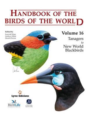 Handbook of the Birds of the World: Handbook of the Birds of the World: V.16 Tanagers to New World Blackbirds v. 16 (Hardback)