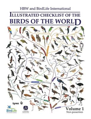 HBW and Birdlife International Illustrated Checklist of the Birds of the World: Non-Passerines - Illustrated Checklist of the Birds of the World 1 (Hardback)