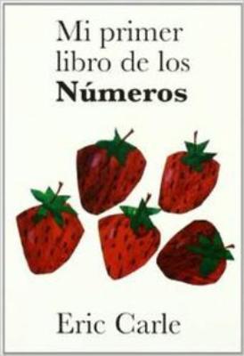 Eric Carle - Spanish: Mi primer libro de los Numeros (Hardback)