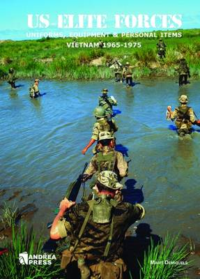 US Elite Forces: Uniforms, Equipment & Personal Items Vietnam 1965-1975 (Hardback)