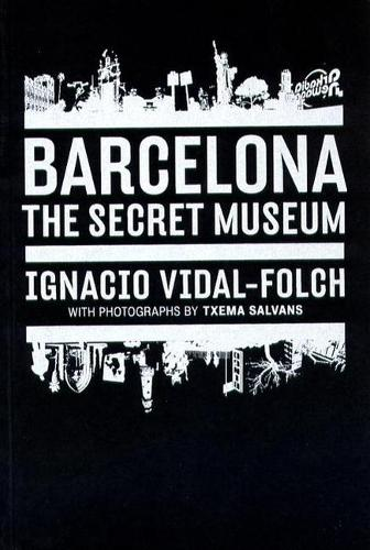 Barcelona: Secret Museum (Paperback)