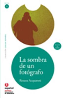 Leer en Espanol - lecturas graduadas: La sombra de un fotografo + CD