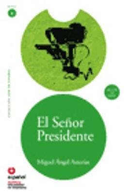 Leer en Espanol - lecturas graduadas: El senor Presidente + CD