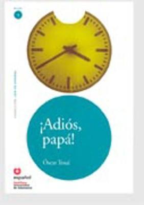 Leer En Espanol - Lecturas Graduadas: !!Adios, Papa! + CD