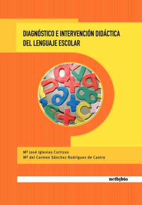 Diagnostico E Intervencion Didactica Del Lenguaje Escolar (Paperback)