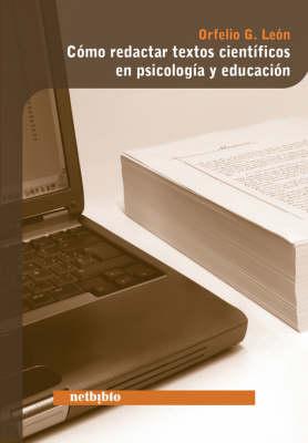 Como Redactar Textos Cientificos En Psicologia Y Educacion (Paperback)