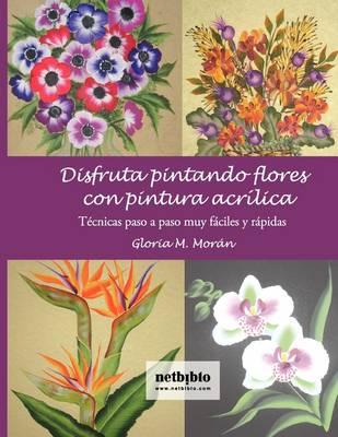 Disfruta Pintando Flores (Paperback)