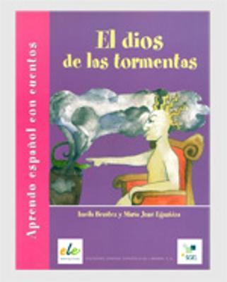 Aprendo Espanol Con Cuentos: El Dios De Las Tormentas - Aprendo Espanol Con Cuentos (Paperback)